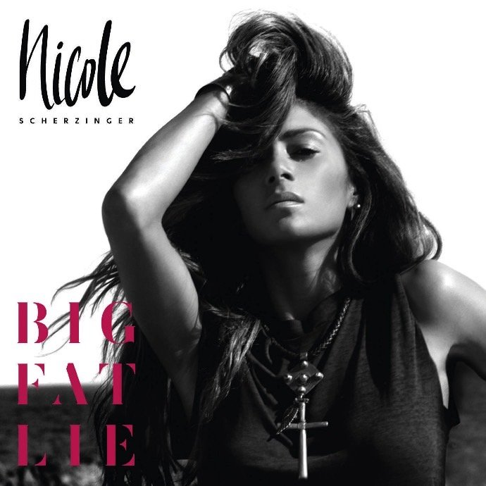 Big Fat Lie Nicole Nicole Scherzinger Big Fat Lie