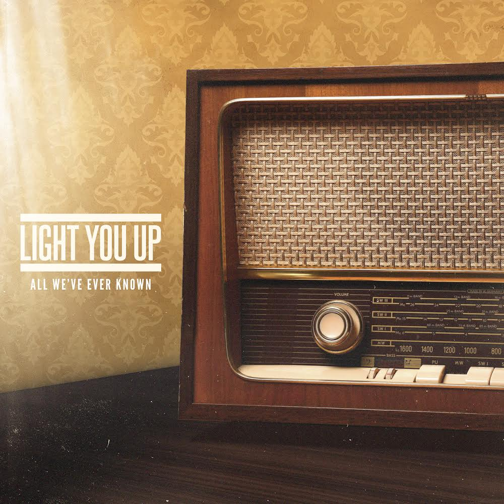 Light You Up's debut album cover artwork, All We've Ever Known