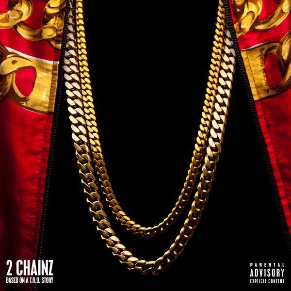 Based On A Tru Story - 2 Chainz