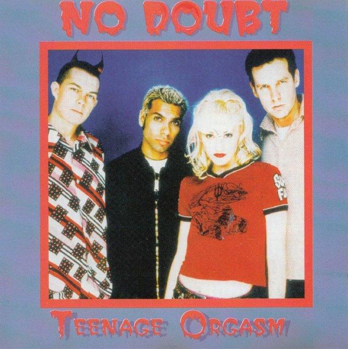 No Doubt Teenage Orgasm