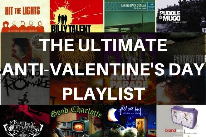THE ULTIMATE ANTI-VALENTINES DAY PLAYLIST