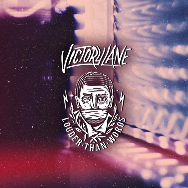Victory Lane - Louder Than Words