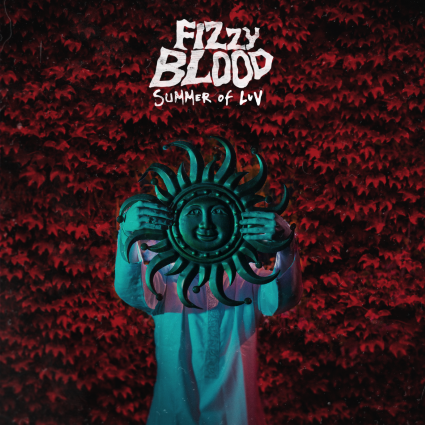 Fizzy Blood - Summer Of Luv
