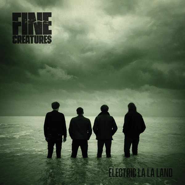 Fine Creatures - Electric La La Land